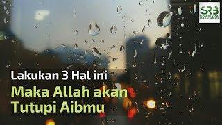 Video 3 Hal Ini Dapat Menjadi Sebab Agar Allah Menutupi Aib Kita di Akhirat MP3, 3GP, MP4, WEBM, AVI, FLV Februari 2019