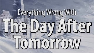 Video Everything Wrong With The Day After Tomorrow MP3, 3GP, MP4, WEBM, AVI, FLV Agustus 2018