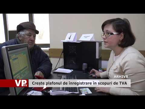 Crește plafonul de înregistrare în scopuri de TVA