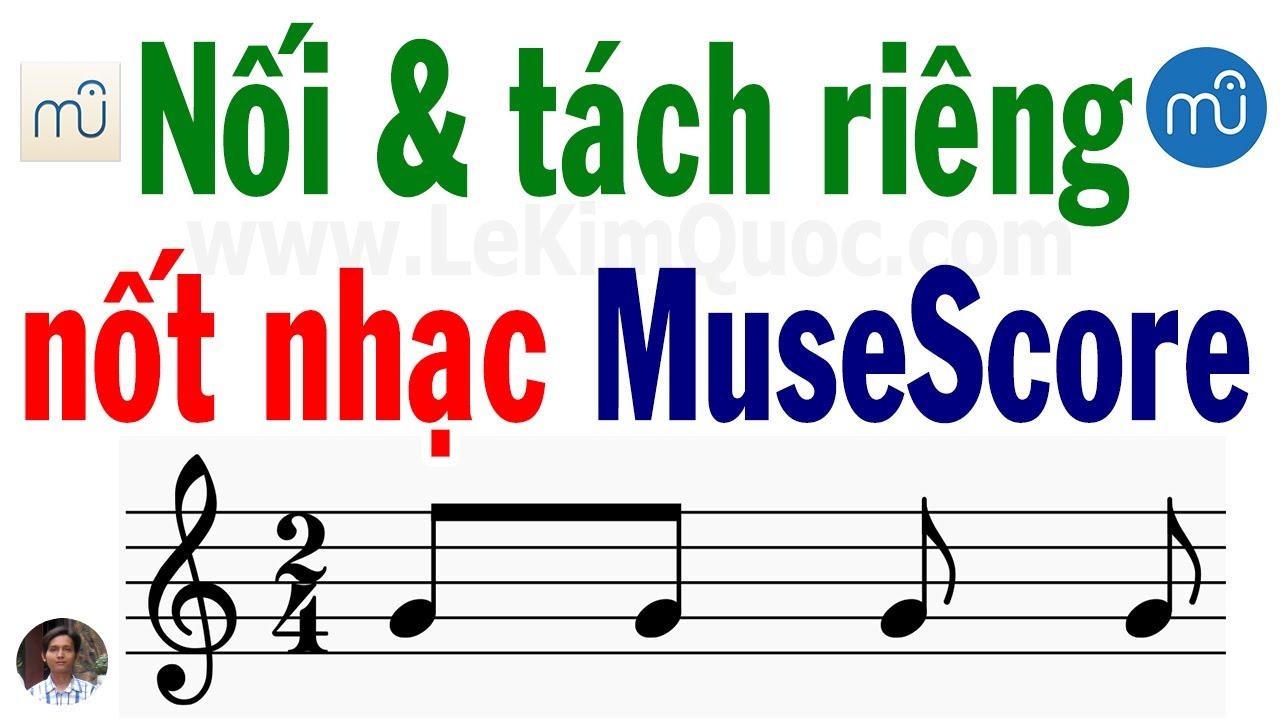 🎼 Cách khắc phục lỗi không tách riêng được nốt nhạc (dấu nối cờ nốt) trong MuseScore 💻 Tin Học Lớp 5
