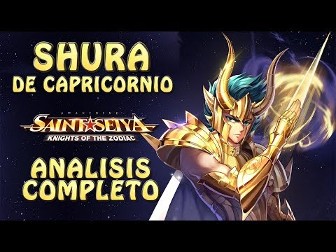 SHURA DE CAPRICORNIO!! ANALISIS COMPLETO! POR FIN :D Saint Seiya Awakening