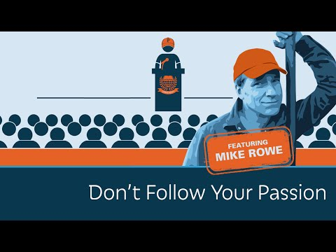 Mike Rowe Says Don  t Follow Your Passion