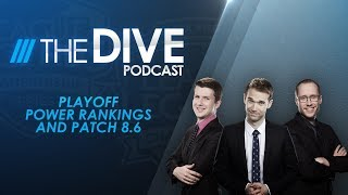 Video The Dive: Playoff Power Rankings and Patch 8.6 (Season 2, Episode 11) MP3, 3GP, MP4, WEBM, AVI, FLV Juni 2018