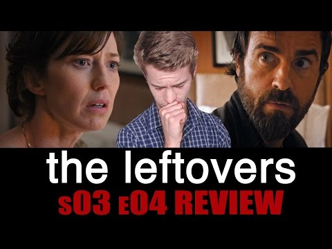 The Leftovers Season 3, Episode 4 - TV Review