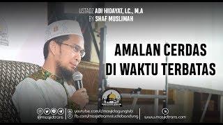 Video Amalan Cerdas Diwaktu Terbatas - Ustadz Adi Hidayat, Lc.,M.A MP3, 3GP, MP4, WEBM, AVI, FLV Februari 2019