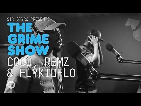 THE GRIME SHOW: COCO, REMZ & FLYKIDFLO @SIRSPYRO @TheCocoUK @RemzM3 @FlyKidFlo