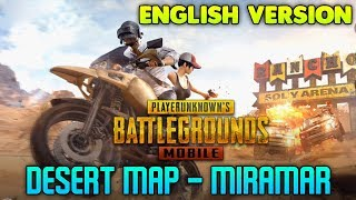 Video PUBG MOBILE - NEW MAP UPDATE (MIRAMAR DESERT ) - ENGLISH VERSION MP3, 3GP, MP4, WEBM, AVI, FLV Juli 2018