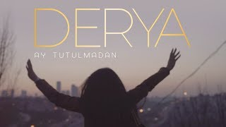 Derya - Ay Tutulmadan  (Official Video)