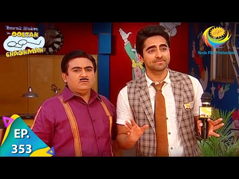 Taarak Mehta Ka Ooltah Chashmah - Episode 353 - Full Episode