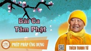 Bài Ca Tâm Phật - Thầy Thích Thanh Từ