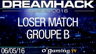 Loser match - DreamHack 2016 Austin - Groupe B
