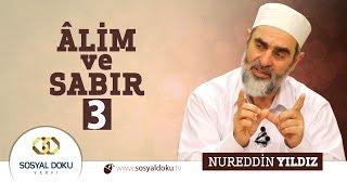 55) Hadislerle Diriliş - ÂLİM ve SABIR (3) - Nureddin Yıldız - Sosyal Doku Vakfı