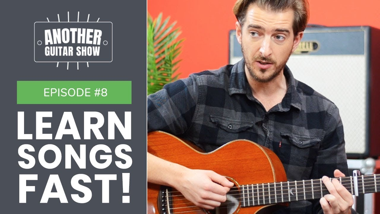 Another Guitar Show Episode #8 // How to Learn More Songs Quickly