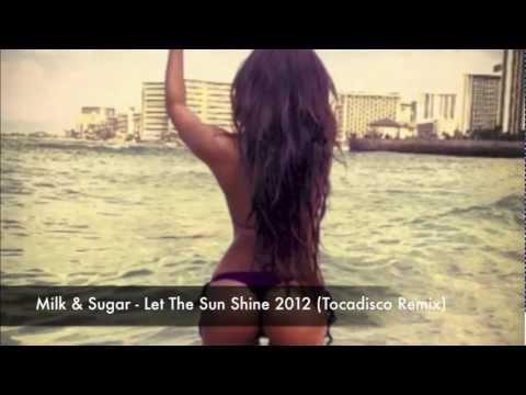 Milk & Sugar - Let The Sun Shine 2012 (Tocadisco Remix) (HD)