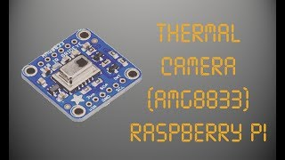 Basic tutorial of how to setup an IR camera (AMG833) with the Raspberry Pi. Official Website: ...