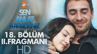 Video Sen Anlat Karadeniz 18. Bölüm 2. Fragmanı MP3, 3GP, MP4, WEBM, AVI, FLV Mei 2018