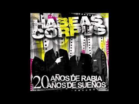 Habeas Corpus - 20 años de rabia. 20 años de sueños [Disco Completo] [Full Album] HQ