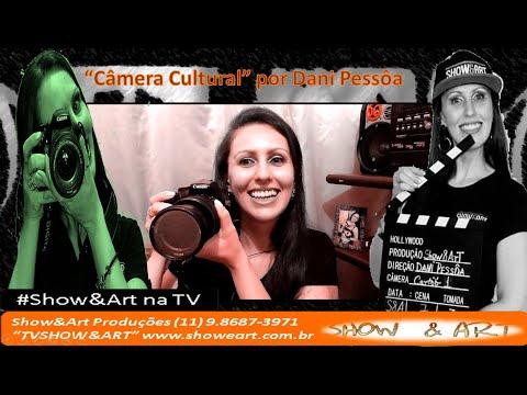 """Dani Pessôa Apresenta """"Câmera Cultural"""""""