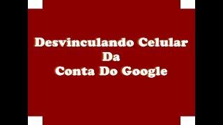 Como desvincular o celular da conta do Google