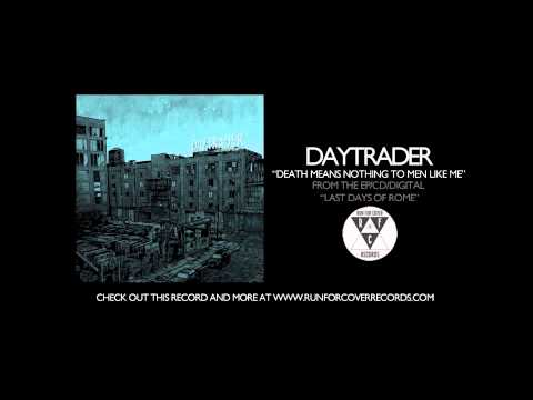 Daytrader - Death Means Nothing to Men Like Me