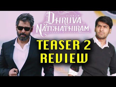 Dhruva Natchathiram Teaser #2 Revi ..