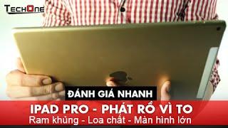 iPad Pro -  Ram khủng - Loa chất - Màn hình lớn