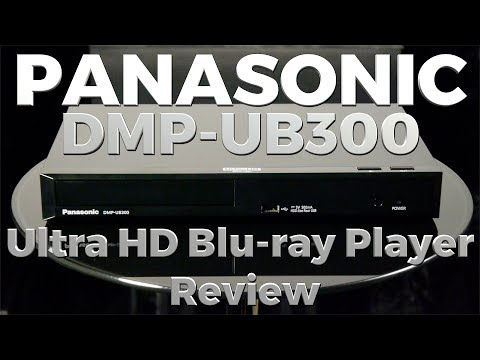 Panasonic DMP-UB300 4K Ultra HD Blu-ray Player Review