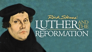 Video Rick Steves' Luther and the Reformation MP3, 3GP, MP4, WEBM, AVI, FLV September 2018