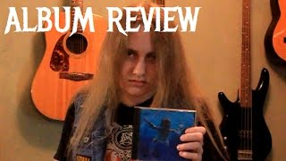 Another album review of another great album. Like I said, Nirvana is one of my favorite bands, and this album is one of my favorite...