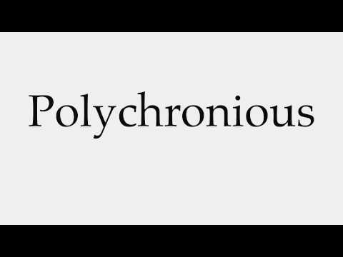 How to Pronounce Polychronious