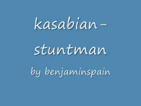 Tekst piosenki Kasabian - Stuntman po polsku
