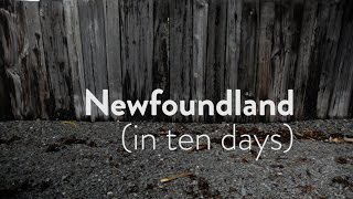Newfoundland (in ten days)