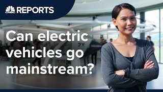 Can electric vehicles go mainstream?