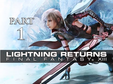 Lightning Returns Final Fantasy XIII Walkthrough Part 1 – The Savior's Descent (Gameplay Let's Play)