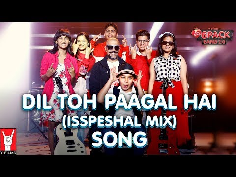 Download dil toh paagal hai isspeshal mix 6 pack band 2 0 feat v hd file 3gp hd mp4 download videos