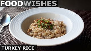 Turkey Rice - Thanksgiving Leftover Special - Food Wishes by Food Wishes