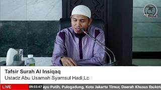 Tafsir Surah A-Insiqaq - Ustadz Abu Usamah,Lc