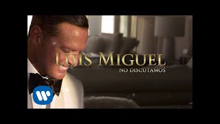 Luis Miguel - No Discutamos (Lyric Video)