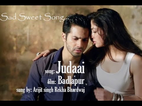 Video Judaai ( full Video) badlapur, romantic sad song ft. Varun Yami Arijit Rekha download in MP3, 3GP, MP4, WEBM, AVI, FLV January 2017