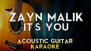 ZAYN - iT's YoU | Acoustic Guitar Karaoke Instrumental Lyrics Cover Sing Along