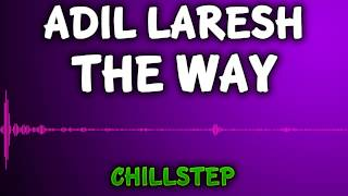 Video Royalty Free Music - Adil Laresh - The Way MP3, 3GP, MP4, WEBM, AVI, FLV November 2018