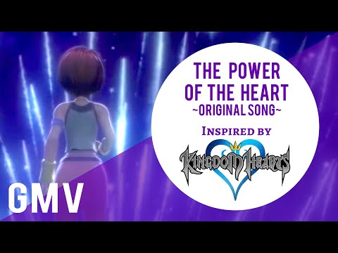 Kingdom Hearts GMV • The Power of the Heart (Original Song by Tara St. Michel)
