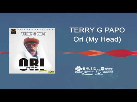 Terry G Papo - Ori (My Head) [Offiicial Audio]