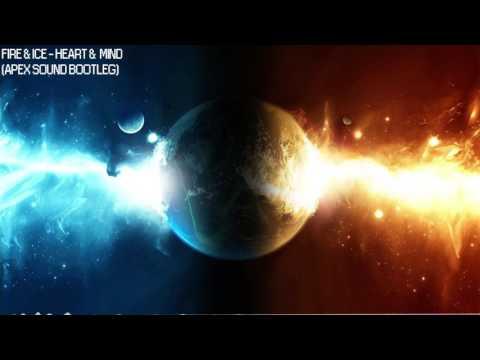 Fire & Ice - Heart & Mind (Apex Sound Remix)