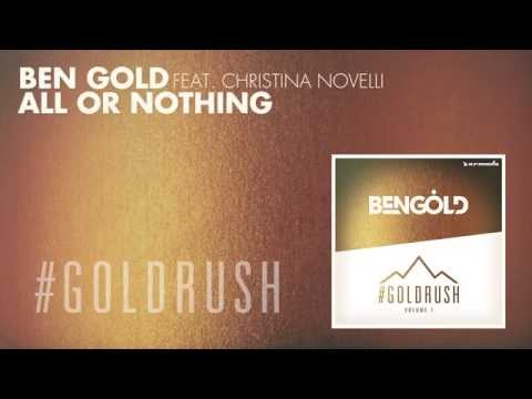 Nothing - ''All Or Nothing'' is part of Ben Gold's '#Goldrush, Vol. 1' compilation! Pre-order your copy on iTunes and receive it instantly: http://bit.ly/BGG1_iT Check out Armada Music Radio on Spotify:...