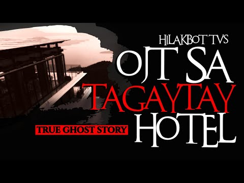 OJT SA TAGAYTAY HOTEL | True Philippine Ghost Stories | HILAKBOT TV