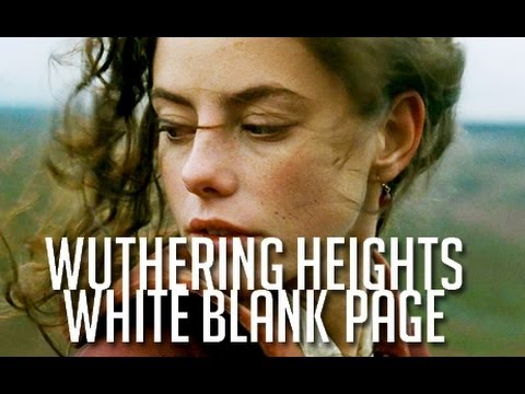 White Blank Page | Wuthering Heights (2011)