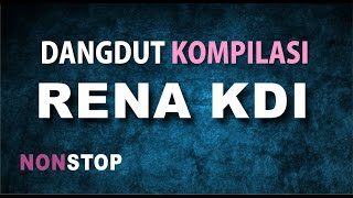 Dangdut Koplo Full Kompilasi RENA KDI Video
