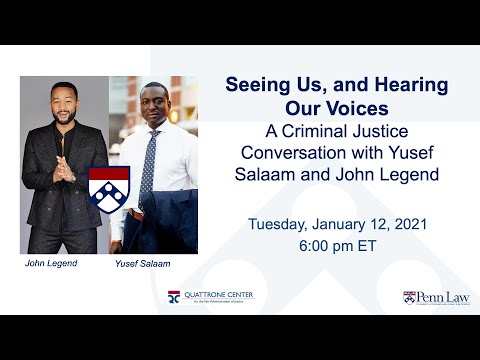 Seeing Us, and Hearing Our Voices: A Criminal Justice Conversation with Yusef Salaam and John Legend