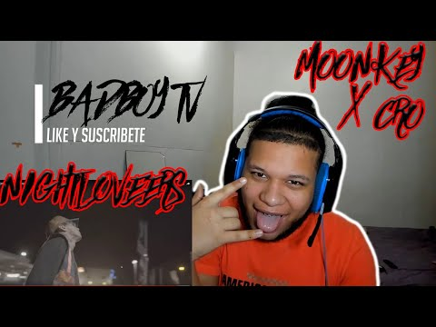 MOONKEY X CRO - NIGHTLOVERS (Video Reaccion Official) By BadboyTv